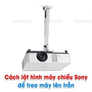Cách lật hình máy chiếu Sony để treo máy lên trần